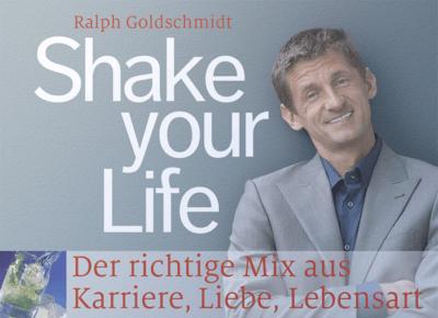 Ralph Goldschmidt Autor von Shake your Life
